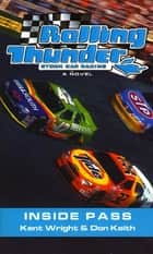 Rolling Thunder Stock Car Racing: Inside Pass - A Novel ebook by Kent Wright, Don Keith