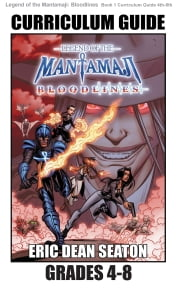 Legend of the Mantamaji: Bloodlines Curriculum Guide - Grades 4 - 8 ebook by Eric Dean Seaton, Sheila Unwin, Brandon Palas