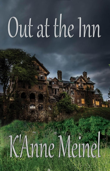 Out at the Inn ebook by K'Anne Meinel
