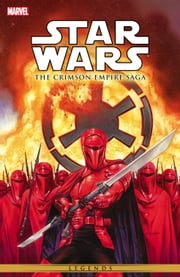 Star Wars - The Crimson Empire Saga ebook by Mike Richardson,Randy Stradley