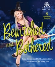 Bewitched and Bothered - 5 Spellbinding Romances ebook by Susan Conley