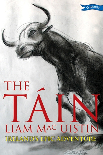The Tain - Ireland's Epic Adventure ebook by Liam Mac Uistin