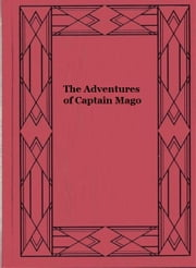 The Adventures of Captain Mago ebook by Léon Cahun