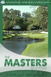 The Masters Quiz Book ebook by Wayne Wheelwright