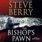 The Bishop's Pawn - A Novel audiobook by Steve Berry, Scott Brick, Kevin R. Free