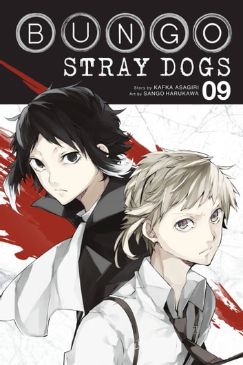 Bungo Stray Dogs, Vol. 9 ebook by Kafka Asagiri,Sango Harukawa