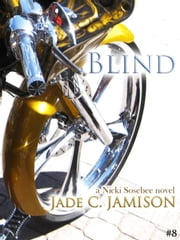 Blind - A Nicki Sosebee Novel, #8 ebook by Jade C. Jamison