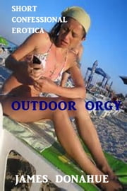 Outdoor Orgy ebook by James Donahue