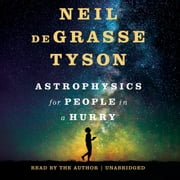 Astrophysics for People in a Hurry audiobook by Neil deGrasse Tyson