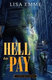 Hell to Pay ebook by Lisa Emme