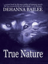 True Nature ebook by Dehanna Bailee