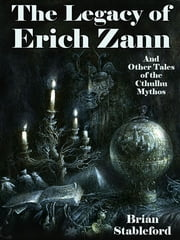The Legacy of Erich Zann and Other Tales of the Cthulhu Mythos ebook by Brian Stableford
