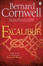 Excalibur - A Novel of Arthur ebook by Bernard Cornwell