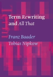 Term Rewriting and All That ebook by Franz Baader,Tobias Nipkow