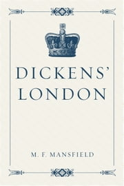 Dickens' London ebook by M. F. Mansfield