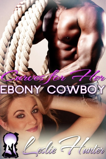 Curves For Her Ebony Cowboy ebook by Leslie Hunter