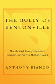 The Bully of Bentonville ebook by Anthony Bianco