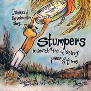 Chronicles of the Unforgotten Story.. Stumpers - In Search of the Missing Piece of Time ebook by Bev Scholz