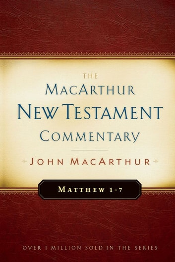 Matthew 1-7 MacArthur New Testament Commentary ebook by John MacArthur