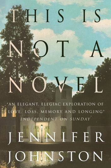 This Is Not a Novel ebook by Jennifer Johnston