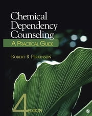 Chemical Dependency Counseling - A Practical Guide ebook by Dr. Robert R. Perkinson