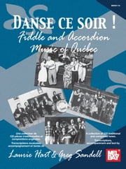 Danse ce soir - Fiddle and Accordion Music of Quebec ebook by Laurie Hart,Greg Sandell