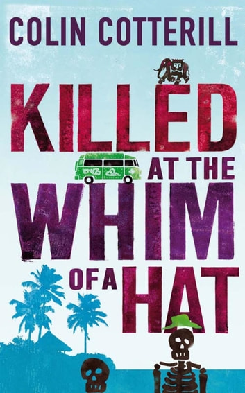 Killed at the Whim of a Hat ebook by Colin Cotterill