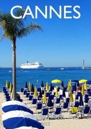 Cannes Travel Guide ebook by Top Deals Hotel