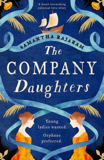 The Company Daughters - A heart-wrenching colonial love story ebook by Samantha Rajaram