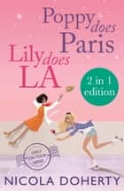 Poppy Does Paris & Lily Does LA (Girls On Tour BOOKS 1 & 2) ebook by Nicola Doherty