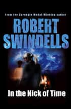 In the Nick of Time ebook by Robert Swindells