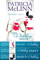 The Wedding Series Boxed Set - Books 1-3 ebook by Patricia McLinn