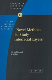 Novel Methods to Study Interfacial Layers ebook by D. Moebius, R. Miller