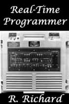 Real-Time Programmer ebook by R. Richard