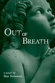 Out of Breath ebook by Blair Richmond