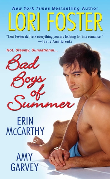 Bad Boys of Summer ebook by Lori Foster,Erin McCarthy,Amy Garvey
