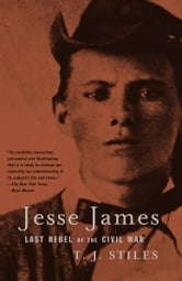 Jesse James - Last Rebel of the Civil War ebook by T.J. Stiles