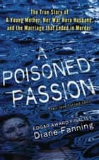 A Poisoned Passion ebook by Diane Fanning