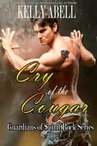 Cry of the Cougar ebook by Kelly Abell