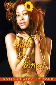 Milk & Honey ebook by Roslyn Hardy Holcomb