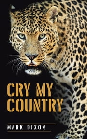 Cry My Country ebook by Mark Dixon