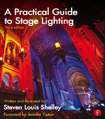 A Practical Guide to Stage Lighting Third Edition ebook by Steven Louis Shelley