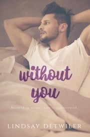 Without You ebook by Lindsay Detwiler