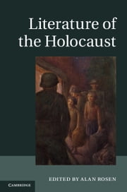 Literature of the Holocaust ebook by Alan Rosen