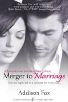 Merger to Marriage ebook by Addison Fox
