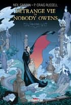 L'Étrange Vie de Nobody Owens T01 eBook by Neil Gaiman, Collectif, Craig Russell