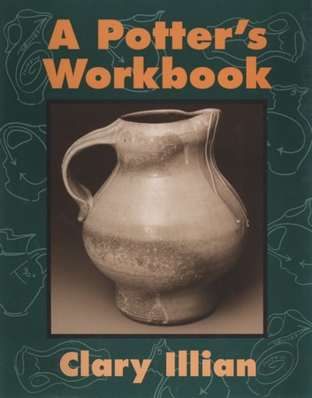 A Potter's Workbook ebook by Clary Illian