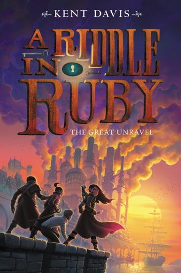 A Riddle in Ruby #3: The Great Unravel ebook by Kent Davis