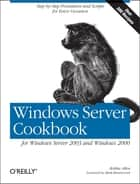 Windows Server Cookbook - For Windows Server 2003 & Windows 2000 ebook by Robbie Allen