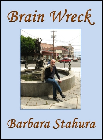 Brain Wreck ebook by Barbara Stahura